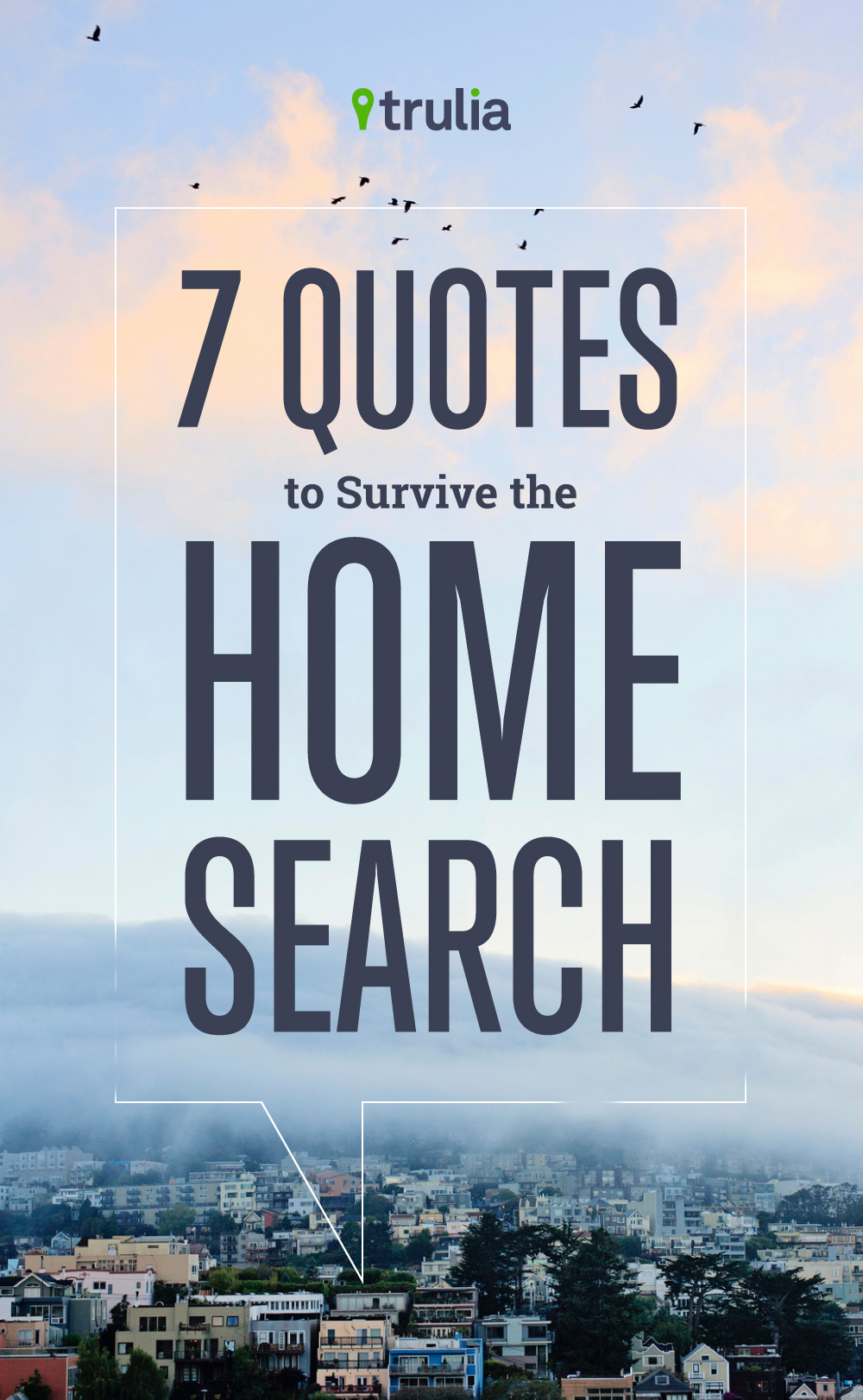 Search Quotes 7 Quotes To Survive The Home Search  Trulia's Blog  Real Estate 101