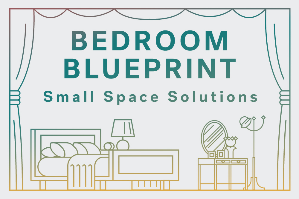 Bedroom blueprint 5 small space solutions for Small space solutions bedroom